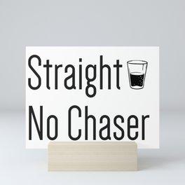 Straight no Chaser Mini Art Print