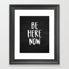 Be Here Now Chalkboard Framed Art Print