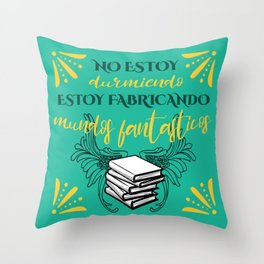 Fabricando mundos fantásticos... Throw Pillow