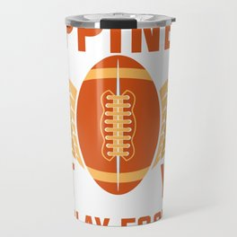 You Can't Buy Happiness But You Can Play Football Travel Mug