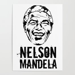 Nelson Mandela South African anti-apartheid revolutionary, political leader, and philanthropist Poster