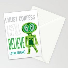 Awesome & Great Confess Tshirt Still Believe in aliens Stationery Cards