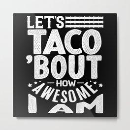 Taco Mexican Cuisine Metal Print