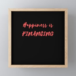 Happiness is Financing Framed Mini Art Print
