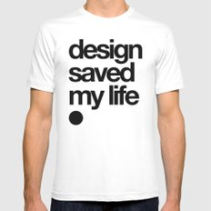 design saved my life MEDIUM Mens Fitted Tee White