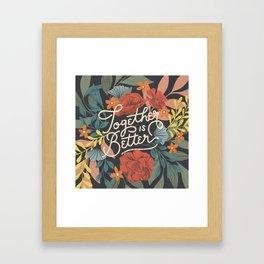Better Together Floral Framed Art Print