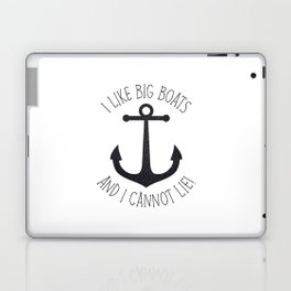 I Like Big Boats And I Cannot Lie! Laptop & iPad Skin