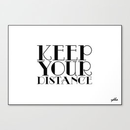 keep your distance Canvas Print
