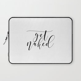 Get Naked Print, Bathroom Decor, Funny Bathroom Art, Funny Bathroom Decor Laptop Sleeve
