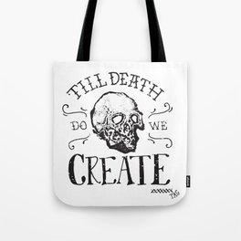 Till Death Do We Create Tote Bag