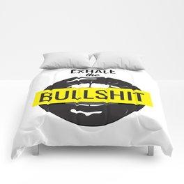 Exhale bullshit Comforters