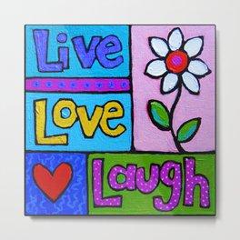 live, love, laugh ... Metal Print