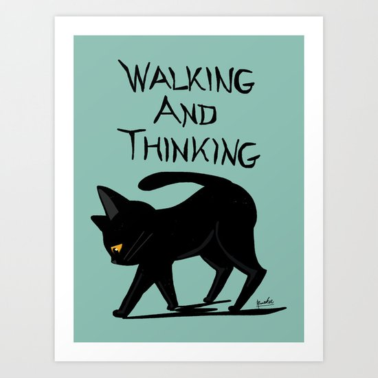 Walking and thinking Art Print