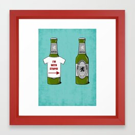 It Ain't Beer !! Framed Art Print