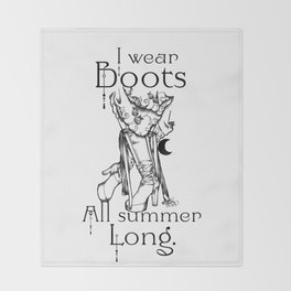 I wear Boots all summer Long Throw Blanket