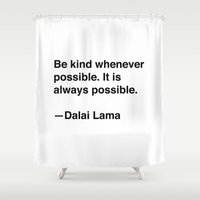 lama Shower Curtains featuring Dalai Lama on Kindness by Quotevetica
