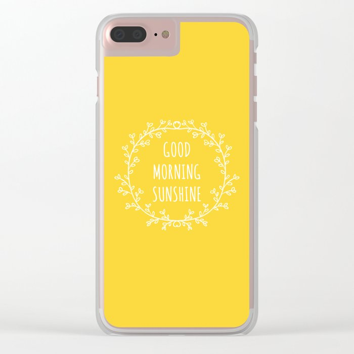 Good Morning Sunshine Clear iPhone Case
