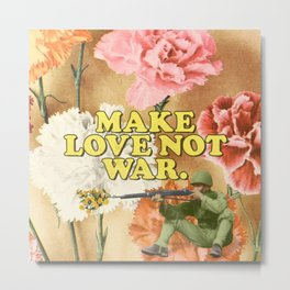 Make Love Not War Metal Print