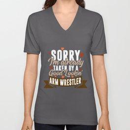 Taken By A Good Lookin' Arm Wrestler| Arm Wrestling graphic Unisex V-Neck