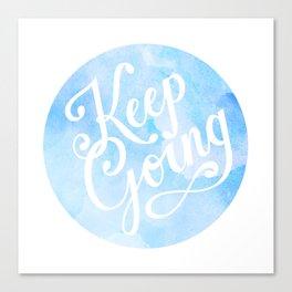Keep Going Canvas Print