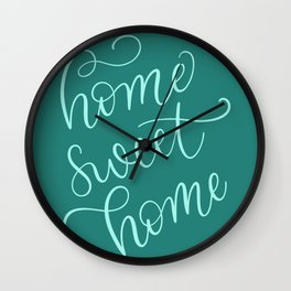home sweet home lettering on teal green Wall Clock