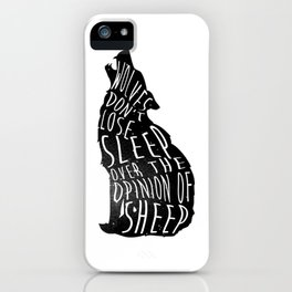Wolves dont lose sleep over the opinion of sheep - version 1 - no background iPhone Case
