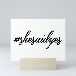 #shesaidyes Mini Art Print