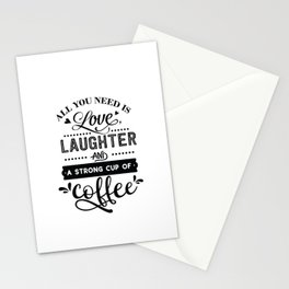 All you need is love laughter and a strong cup of coffee - Funny hand drawn quotes illustration. Funny humor. Life sayings. Stationery Cards