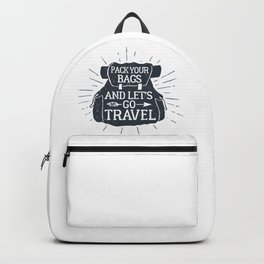 Pack Your Bags And Let's Go Travel Backpack