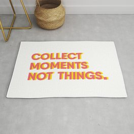 Collect moments, not things Rug