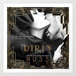 The Dirty Ones by JA Huss Art Print