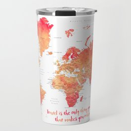 Travel is the only thing you buy that makes you richer world map Travel Mug