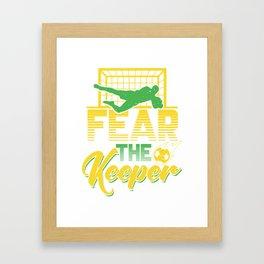 Fear the Keeper | Soccer Goalkeeper Framed Art Print