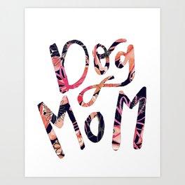 Dog mom floral Art Print