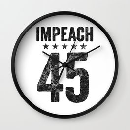 Impeach 45 - anti trump Wall Clock