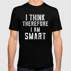 I Think Therefore I Am Smart Mens Fitted Tee Black MEDIUM