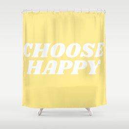 choose happy Shower Curtain