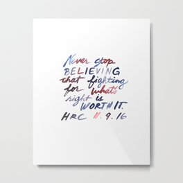 hrc / never stop believing Metal Print
