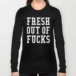 FRESH OUT OF FUCKS (Black & White) Langarmshirt