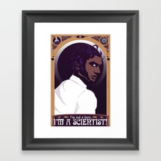"""Well, then """"scientist"""" will always be my word for hero. Framed Art Print"""