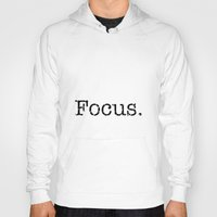 focus Hoodies featuring Focus by Silver Rain