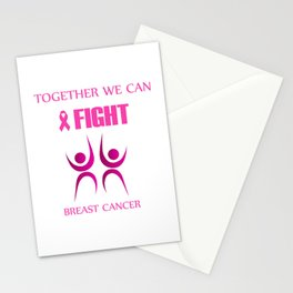 Together we can fight breast cancer Stationery Cards