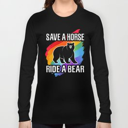 Save a Horse Ride a Bear, LGBT Gay Pride Homosexuality Long Sleeve T-shirt