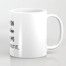 Run on Sarcasm Coffee Mug
