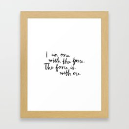 The Force Is With Me Framed Art Print