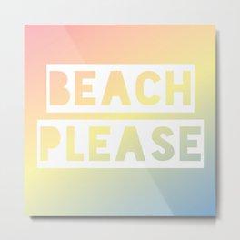 Beach Please - Rainbow Ombre Metal Print