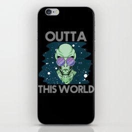Outta This World T-Shirt Funny Alien Space Men Women Kids Gift iPhone Skin