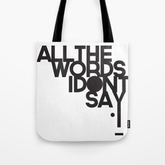 ALL THE WORDS I DON'T SAY Tote Bag