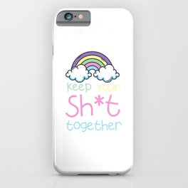 Keep your sh*t together iPhone Case