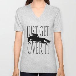 Just Get Over it Unisex V-Neck